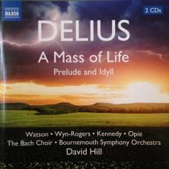 David Hill: Delius: A Mass Of Life