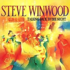 Steve Winwood (Стив Уинвуд): Talking Back To The Night