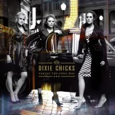 Dixie Chicks (Дикси Чикс): Take The Long Way