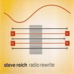 Steve Reich (Стивен Райх): Radio Rewrite
