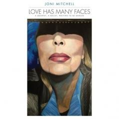 Joni Mitchell (Джони Митчелл): Love Has Many Faces: A Quartet, A Ballet, Waiting To Be Danced
