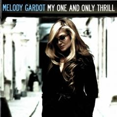Melody Gardot (Мелоди Гардо): My One And Only Thrill