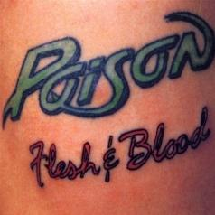 Poison (Пойзон ): Flesh And Blood