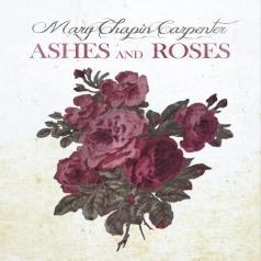 Mary Chapin Carpenter (МэриЧапинКарпентер): Ashes And Roses