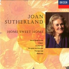 Dame Joan Sutherland (Джоан Сазерленд): Home Sweet Home - Il Bacio/Mattinata/The Last Rose