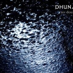 Dhuna: No Doubt