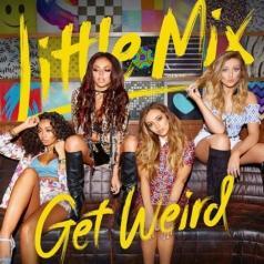 Little Mix (Литл Микс): Get Weird