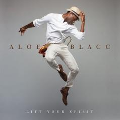 Aloe Blacc (Алоэ Блэк): Lift Your Spirit
