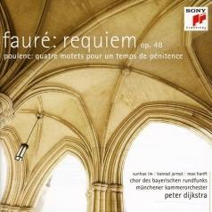 Peter Dijkstra: Faure: Requiem Op. 48/Poulenc: Quatre Motets pour un temps de pénitence