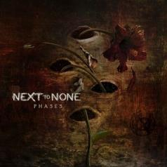 Next To None (Некст То Нан): Phases