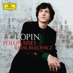 Rafał Blechacz (Рафаль Блехач): Chopin Polonaises