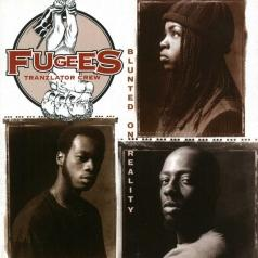Fugees (Фуггес): Blunted On Reality