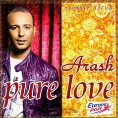Arash (Араш): Pure Love. Лучшие Песни