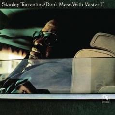Stanley Turrentine (Стэнли Таррентайн): Don'T Mess With Mister T.