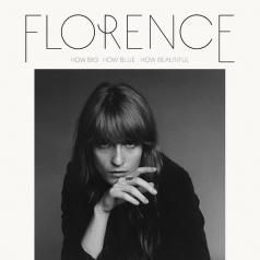 Florence And The Machine (Флоренс и Машин): How Big, How Blue, How Beautiful