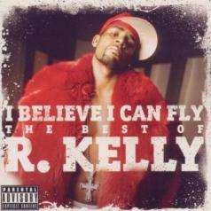 R. Kelly (Ар Келли): I Believe I Can Fly: The Best Of R.Kelly