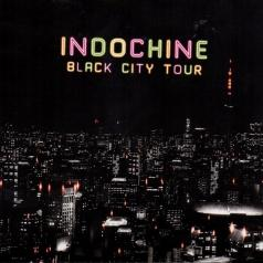 Indochine (Индошайн): Black City Tour