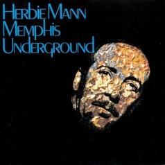 Herbie Mann (Херби Манн): Memphis Underground