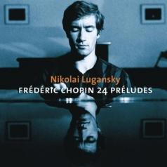 Nikolai Lugansky (Николай Луганский): 24 Preludes, Ballades Nos 3 & 4, 2 Nocturnes