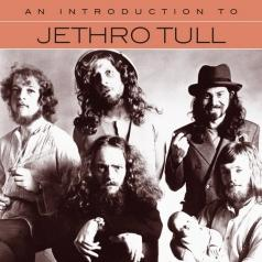 Jethro Tull (Джетро Талл): An Introduction To