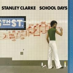 Stanley Clarke (Стэнли Кларк): School Days