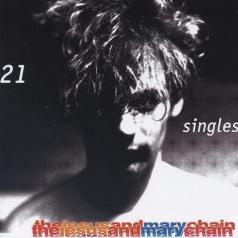The Jesus And Mary Chain (Зе Иесус И Мари Шайн): 21 Singles