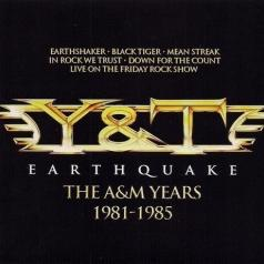 Y&T (Yesterday & Today) (Естедей И Тудей): Earthquake - The A&M Years