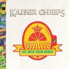 Kaiser Chiefs (Кайзер Чифс): Off With Their Heads