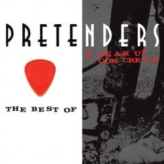 The Pretenders (Зе Претендерс): The Best Of / Break Up The Concrete