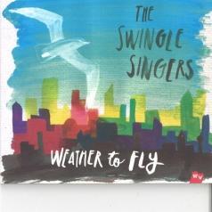 The Swingle Singers (Зе Свингле Сингерс): Weather To Fly