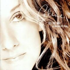 Celine Dion (Селин Дион): All The Way… A Decade Of Song