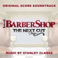 Stanley Clarke (Стэнли Кларк): Barbershop: The Next Cut (Парикмахерская-3)