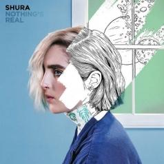 Shura (Шура): Nothing's Real