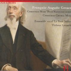 """Gevaert, Francois-Auguste (1828-1908)/Grand'Messe De Noel """"Puer Natus Est Nobis""""/Ensemble Vocal Le Petit Sablon, Thibaut Lenaerts"""