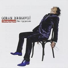 Goran Bregovic (Горан Брегович): Champagne For Gypsies