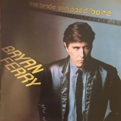 Bryan Ferry (Брайан Ферри): The Bride Stripped Bare