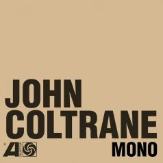 John Coltrane (Джон Колтрейн): The Atlantic Years In Mono