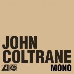 John Coltrane (Джон Колтрейн): The Atlantic Years In Mono