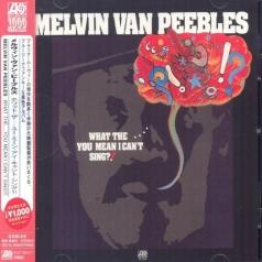 Melvin Van Peebles (Мелвин Ван Пиблз): What The....You Mean I Can'T Sing?!