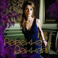 Rebekka Bakken (Ребекка Баккен): Is That You?