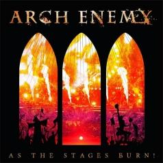 Arch Enemy (Арч Энеми): As The Stages Burn!