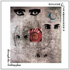 Siouxsie And The Banshees (Сьюзи иБанши): Through The Looking Glass
