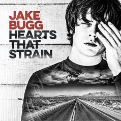 Jake Bugg (Джейк Багг): Hearts That Strain