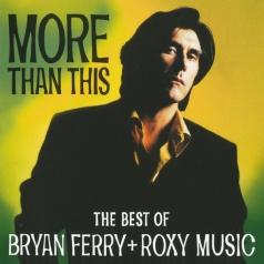 Bryan Ferry (Брайан Ферри): More Than This - Best Of Ferry/Roxy Music