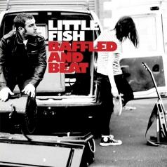 Little Fish: Baffled And Beat