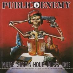 Public Enemy (Паблик Энеми): Muse Sick-N-Hour Mess Age
