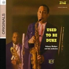 Johnny Hodges (Джонни Ходжес): Used To Be Duke