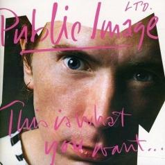 Public Image Limited: This Is What You Want...This Is What You Get