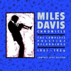 Miles Davis (Майлз Дэвис): Chronicle: The Complete Prestige Recordings 1951-1956