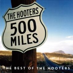 The Hooters: 500 Miles - The Best Of
